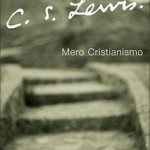 Cristianismo&#8230; Y nada ms!, de C. S. Lewis. Libro I. El Bien y el Mal, claves para entender el significado del Universo